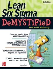 Lean Six Sigma Demystified, Second Edition ebook by Jay Arthur