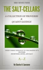 The Salt Cellars - A Collection of Proverbs and Quaint Sayings ebook by Spurgeon, Charles H.