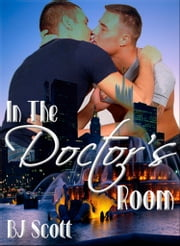 In The Doctor's Room ebook by BJ Scott