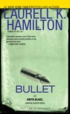 Bullet ebook by Laurell K. Hamilton