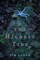 The Highest Tide ebook by Jim Lynch