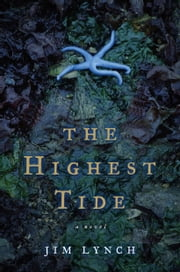 The Highest Tide - A Novel ebook by Jim Lynch