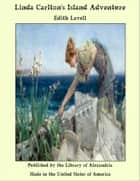 Linda Carlton's Island Adventure ebook by Edith Lavell