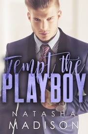 Tempt The Playboy ebook by Natasha Madison