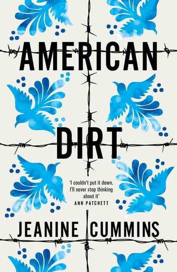 American Dirt - THE SUNDAY TIMES AND NEW YORK TIMES BESTSELLER ebook by Jeanine Cummins