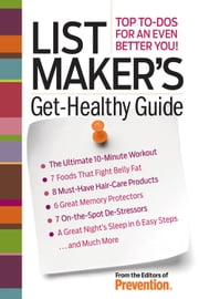 List Maker's Get-Healthy Guide - Top To-Dos for an Even Better You! ebook by Editors of Prevention