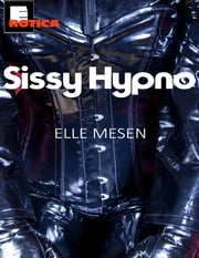 Sissy Hypno - Summoned to the Sissy Farm ebook by Elle Mesen