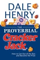 The Proverbial Cracker Jack ebook by Dale Henry