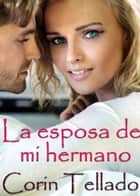 La esposa de mi hermano ebook by Corín Tellado
