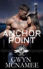 Anchor Point - The Inland Seas Series, #4 ebook by Gwyn McNamee