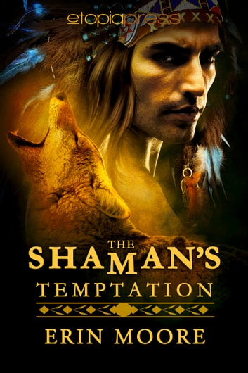 The Shaman's Temptation ebook by Erin Moore