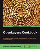 OpenLayers Cookbook ebook by Antonio Santiago Perez