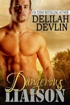 Dangerous Liaison ebook by Delilah Devlin