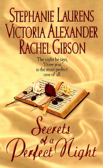 Secrets of a Perfect Night ebook by Stephanie Laurens,Victoria Alexander,Rachel Gibson