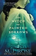 ebook The Witch of Painted Sorrows de M. J. Rose