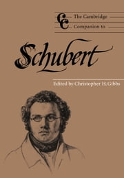 The Cambridge Companion to Schubert ebook by Christopher H. Gibbs