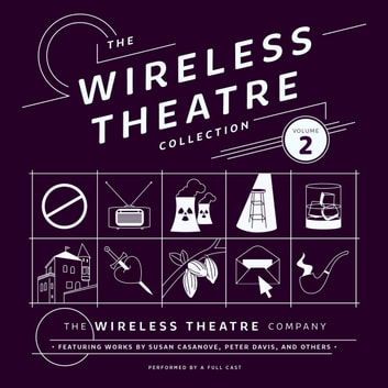 The Wireless Theatre Collection, Vol. 2 audiobook by the Wireless Theatre Company,the Wireless Theatre Company,the Wireless Theatre Company,Lester Barry,Lester Barry,others,Susan Casanove