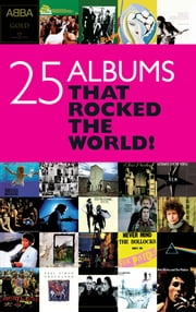 25 Albums that Rocked the World ebook by Chris Charlesworth