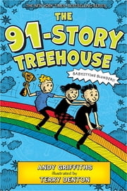 The 91-Story Treehouse - Babysitting Blunders! ebook by Andy Griffiths, Terry Denton