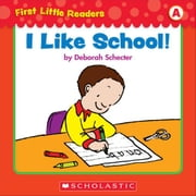 First Little Readers: I Like School! (Level A) ebook by Schecter, Deborah