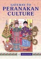 Gateway to Peranakan Culture ebook by Lim GS, Catherine