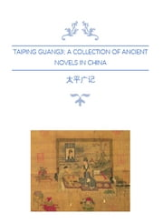 Taiping Guangji A Collection of Ancient Novels in China; The Volume of Taoist and Alchemist (Vol. 71 - 80) - 太平广记之道家方士卷 ebook by Li Fang