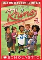 My New Team (Little Rhino #1) ebook by Krystle Howard, Ryan Howard, Erwin Madrid