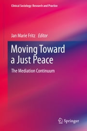 Moving Toward a Just Peace - The Mediation Continuum ebook by