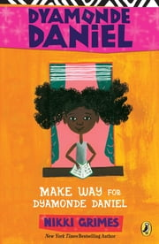 Make Way for Dyamonde Daniel ebook by Nikki Grimes,R. Gregory Gregory Christie