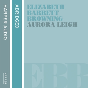 Aurora Leigh audiobook by Elizabeth Barrett Browning