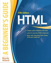 HTML: A Beginner's Guide, Fifth Edition - CourseLoad ebook for HTML A BEGINNERS GD 5E ebook by Wendy Willard