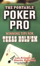 The Portable Poker Pro - Winning Tips For Texas Hold'em ebook by Sheree Bykofsky, Lou Krieger