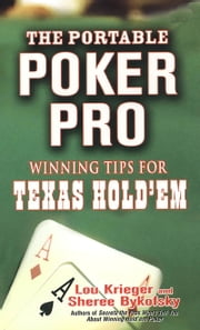 The Portable Poker Pro - Winning Tips For Texas Hold'em ebook by Sheree Bykofsky,Lou Krieger