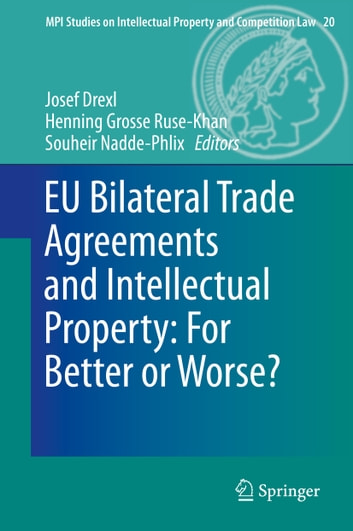 Eu Bilateral Trade Agreements And Intellectual Property For Better