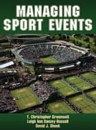 Managing Sport Events ebook by Greenwell,Chris