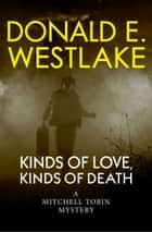 Kinds of Love, Kinds of Death ebook by Donald E Westlake
