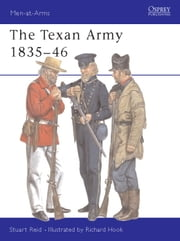 The Texan Army 1835-46 ebook by Stuart Reid,Richard Hook