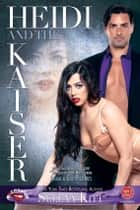 Heidi and the Kaiser ebook by