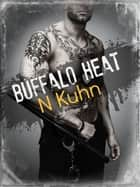 Buffalo Heat ebook by N Kuhn
