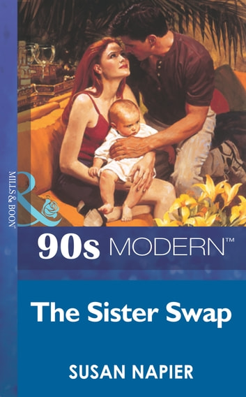 The Sister Swap (Mills & Boon Vintage 90s Modern) ebook by Susan Napier