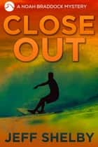 Close Out ebook by Jeff Shelby