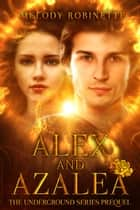 Alex and Azalea ebook by Melody Robinette
