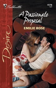 A Passionate Proposal ebook by Emilie Rose