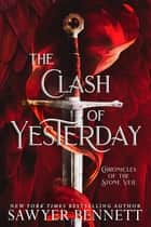 The Clash of Yesterday - A Chronicles of the Stone Veil Novella ebook by Sawyer Bennett