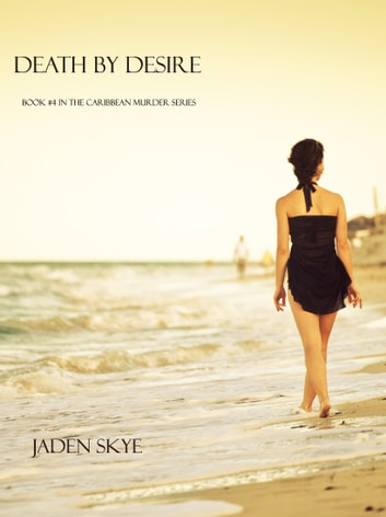 Death by Desire (Book #4 in the Caribbean Murder series) ebook by Jaden Skye