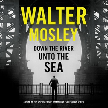 Down the River Unto the Sea audiobook by Walter Mosley
