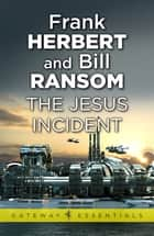 The Jesus Incident - Pandora Sequence Book 2 ebook by Frank Herbert, Bill Ransom