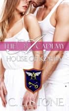 The Academy - House of Korba - The Ghost Bird Series #7 ebook by C. L. Stone