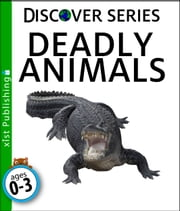 Deadly Animals ebook by Xist Publishing