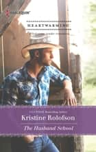 The Husband School ebook by Kristine Rolofson
